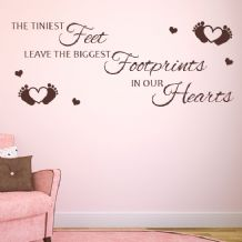 The Tiniest Feet Leave the Biggest Footprints in our Hearts  ~ Wall sticker / decals